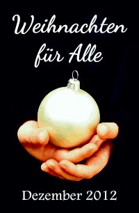 Weihnachten für Alle !!! Blogger zaubern für einen guten Zweck